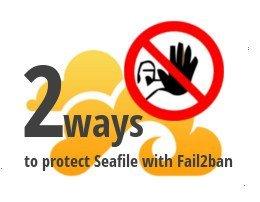 Schützen Sie Login sowie Up- und downloadlinks von Seafile mit Fail2ban.